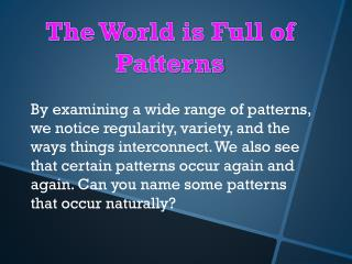 The World is Full of Patterns
