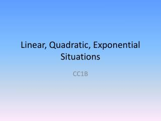 Linear, Quadratic, Exponential Situations