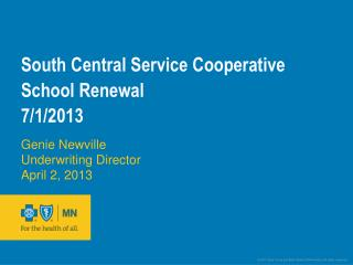 South Central Service Cooperative    School  Renewal 7/1/2013