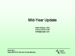 Mid-Year Update Keith Perkins, CPA 318.213.0375 x106 keith@ascgllc