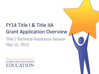 FY14 Title I & Title IIA  Grant Application Overview