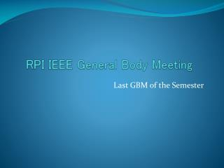 RPI IEEE General Body Meeting