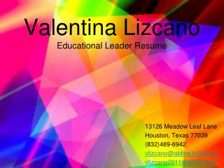 Valentina  Lizcano Educational Leader Resume