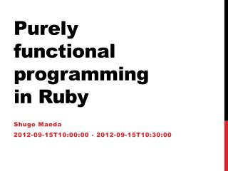 P urely functional  programming in Ruby