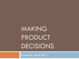 Making Product Decisions