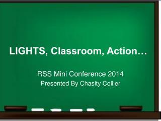 LIGHTS, Classroom, Action…