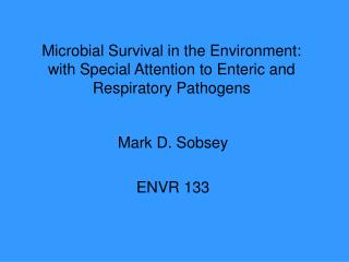 Microbial Survival in the Environment: with Special Attention to Enteric and Respiratory Pathogens
