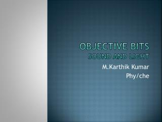 Objective Bits sound and Light