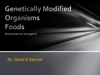 Genetically Modified Organisms Foods