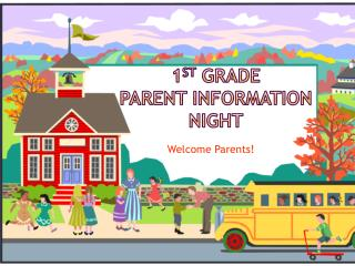 1 st  Grade  Parent Information Night