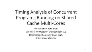 Timing Analysis of Concurrent Programs Running on Shared Cache Multi-Cores