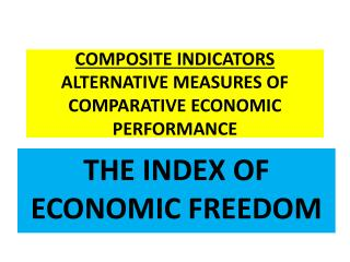 COMPOSITE INDICATORS ALTERNATIVE MEASURES OF COMPARATIVE ECONOMIC PERFORMANCE