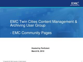 EMC Twin Cities Content Management & Archiving User  Group - EMC Community Pages