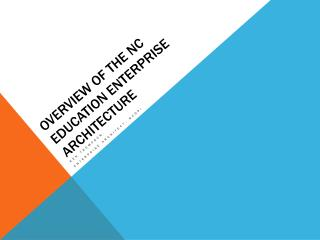 Overview of the NC Education Enterprise Architecture