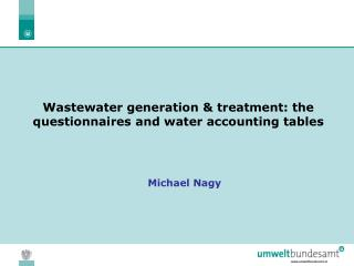 Wastewater generation & treatment: the questionnaires  and water accounting tables
