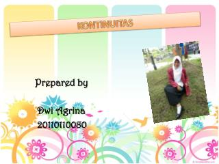 Prepared by 		 Dwi Agrina           20110110080