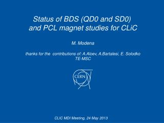 Status of BDS (QD0 and SD0)  and PCL magnet studies for  CLiC