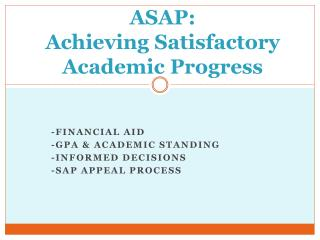 ASAP:  Achieving  Satisfactory Academic Progress