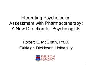Integrating Psychological Assessment with Pharmacotherapy: A New Direction for Psychologists