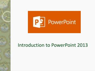 Introduction to PowerPoint 2013