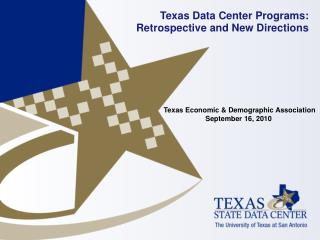 Texas Data Center Programs:  Retrospective and New Directions