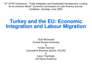 Turkey and the EU: Economic Integration and  Labour  Migration Scott McDonald