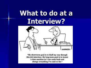 what to do at a interview