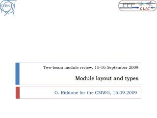 Two-beam module review , 15-16  September 2009 Module layout and types