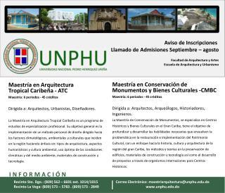 Maestría en Arquitectura Tropical  Caribeña -  ATC Maestría :  6  períodos -  45  créditos
