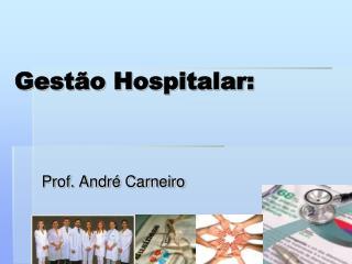 Gestão Hospitalar: