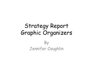 Strategy Report Graphic Organizers