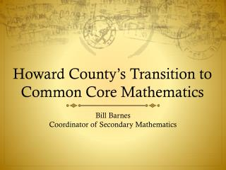 Howard County's Transition to  Common Core Mathematics