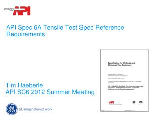 API Spec 6A Tensile Test Spec Reference Requirements