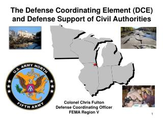 The Defense Coordinating Element DCE and Defense Support of Civil Authorities