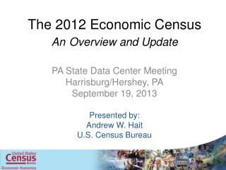 The 2012 Economic Census An Overview and Update