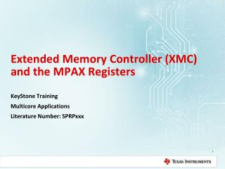 Extended Memory Controller (XMC) and the MPAX Registers