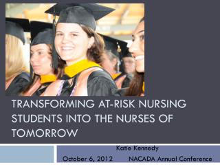 Transforming at-risk nursing students into the nurses of tomorrow