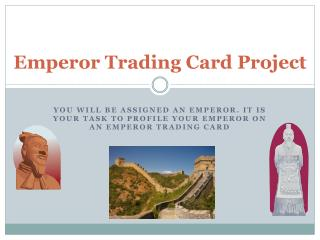 Emperor Trading Card Project