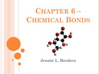 Chapter 6 – Chemical Bonds
