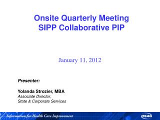 Onsite  Quarterly Meeting SIPP  Collaborative  PIP