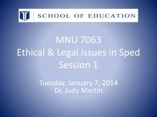 MNU 7063 Ethical & Legal Issues in Sped Session 1