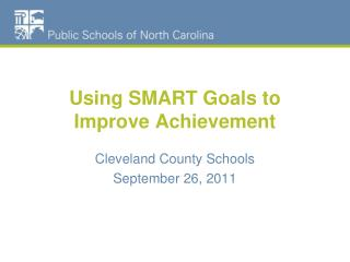 Using SMART Goals to Improve Achievement