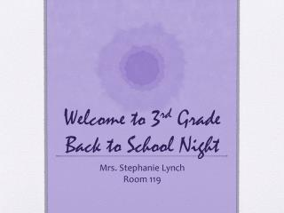 Welcome to 3 rd  Grade Back to School Night
