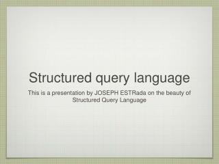 Structured query language