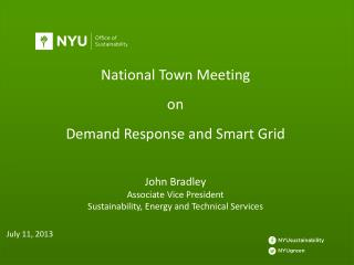National Town Meeting  on  Demand Response and Smart Grid John Bradley Associate Vice President