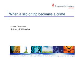 When a slip or trip becomes a crime