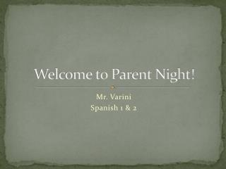 Welcome to Parent Night!