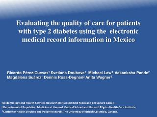 1 Epidemiology and Health Services Research Unit at Instituto Mexicano del Seguro Social;