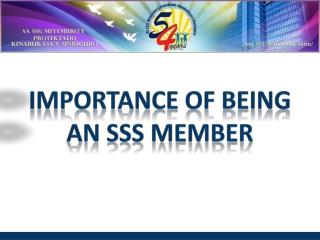 IMPORTANCE OF BEING AN SSS MEMBER