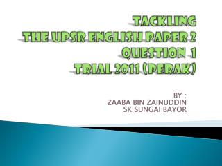 TECHNIQUES TO ANSWER QUESTION 1 (UPSR PAPER II)